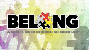 Belong (Part One): The What, Why, and How of Church Membership Image