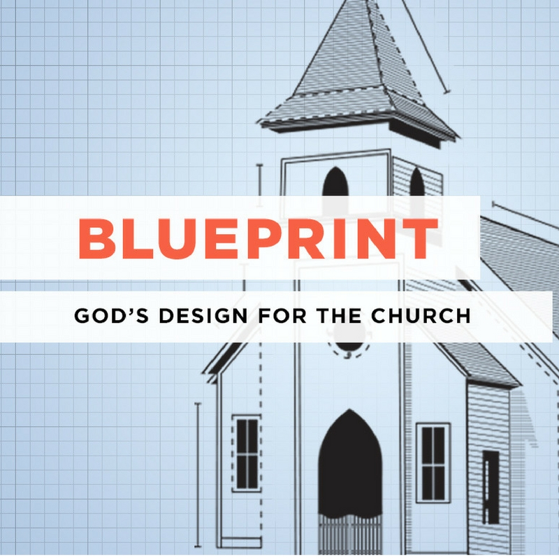 Blueprint: God's Design for the Church
