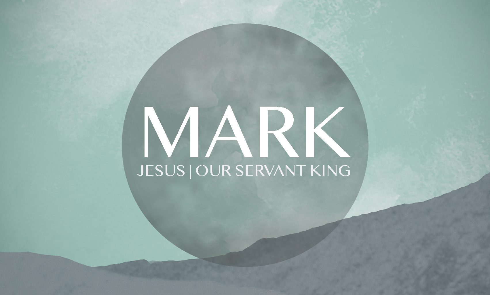 Mark: Jesus | Our Servant King