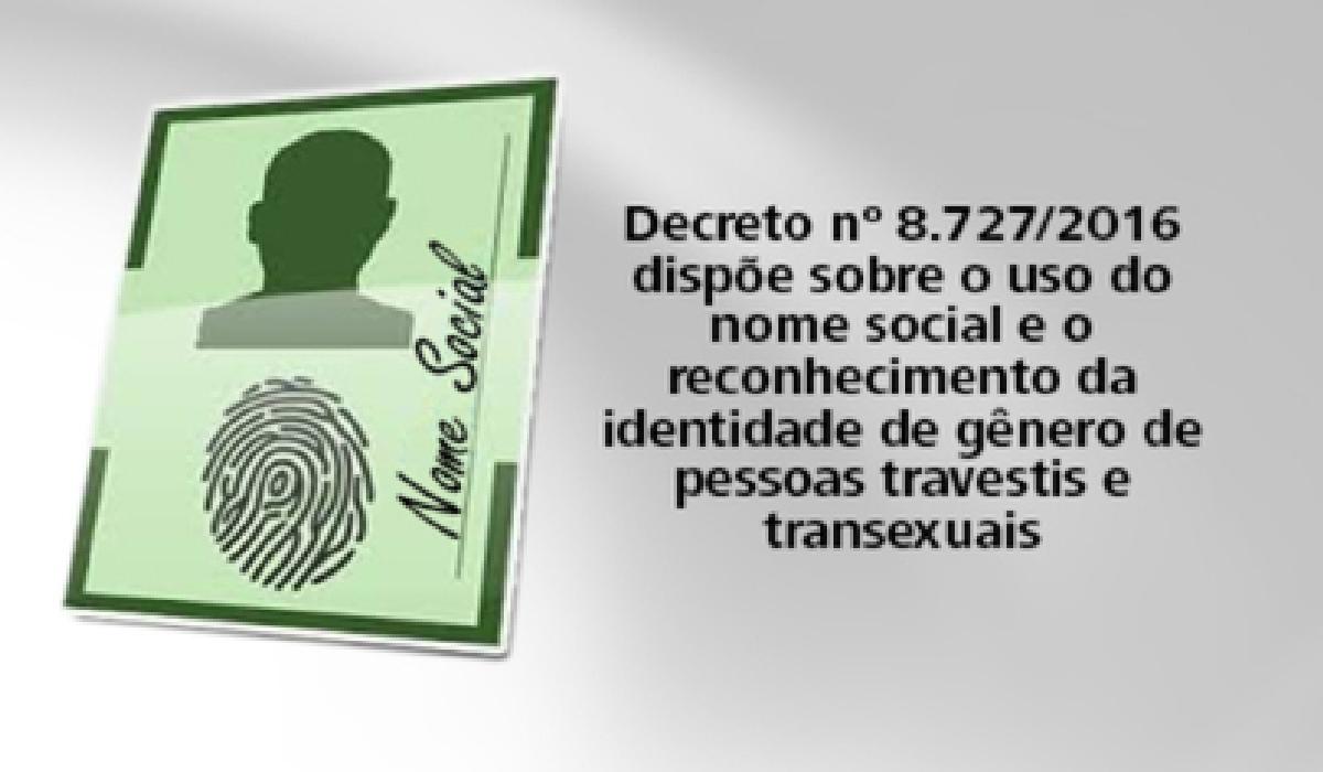 Decreto nº 8.727/2016 sobre o uso do nome social e o reconhecimento da identidade de gênero de pessoas travestis e transexuais
