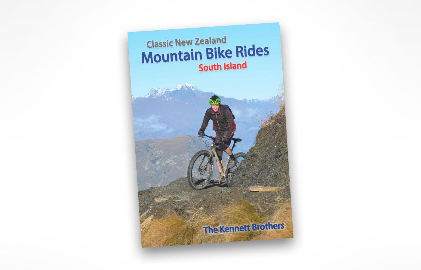 Classic New Zealand Mountain Bike Rides South Island