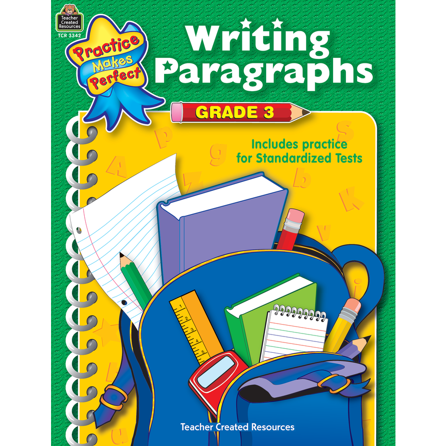 TCR 3342 PRACTICE MAKES PERFECT WRITING PARAGRAPHS G 3