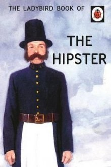 The Hipster Book!
