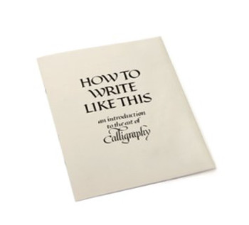 How to Write Like this - A Calligraphy Instruction book