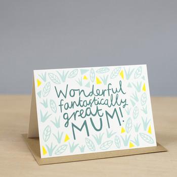 Wonderful Fantastically Great Mum Card