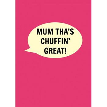 Mum Chuffin' Great Card