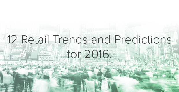 Retail Trends and Predictions for 2016