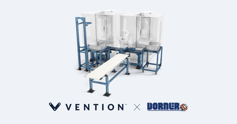 Vention X Dorner Conveyor Systems