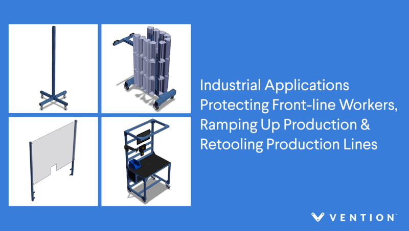 Vention applications being used to protect front-line workers, ramp up production and retool production lines