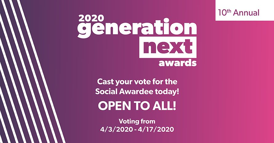 Vote for the 2020 Generation Next Award 'Social' Recipient by Friday, April 17, 2020!
