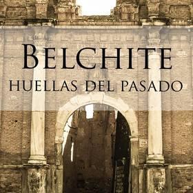 Belchite: Huellas del pasado