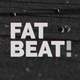 FATBEAT!