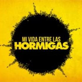 Mi Vida Entre Las Hormigas