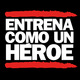 Entrena como un héroe
