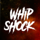 Whip Shock