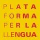 Comissió de joguines, Plataforma per la Llengua
