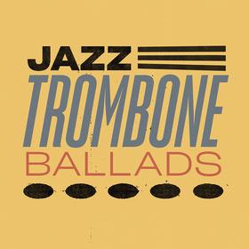 Jazz Trombone Ballads
