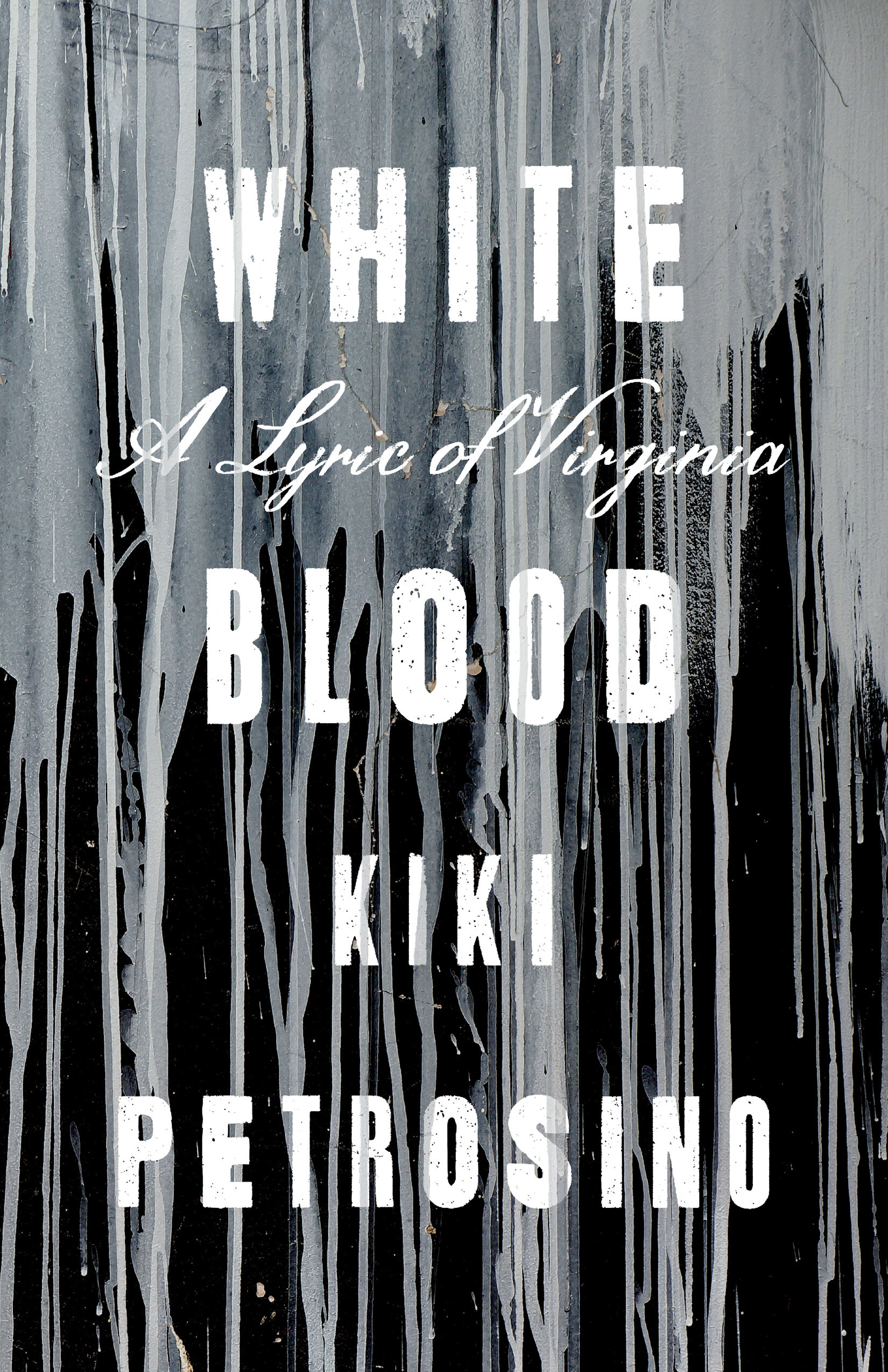 White Blood: A Lyric of Virginia
