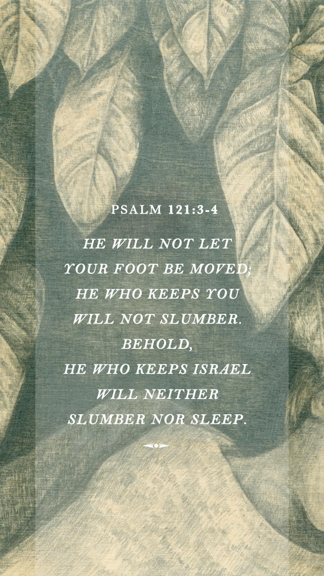 Psalm 121:3-4 - The Verses Project