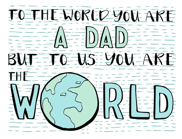 Dad You're Our World