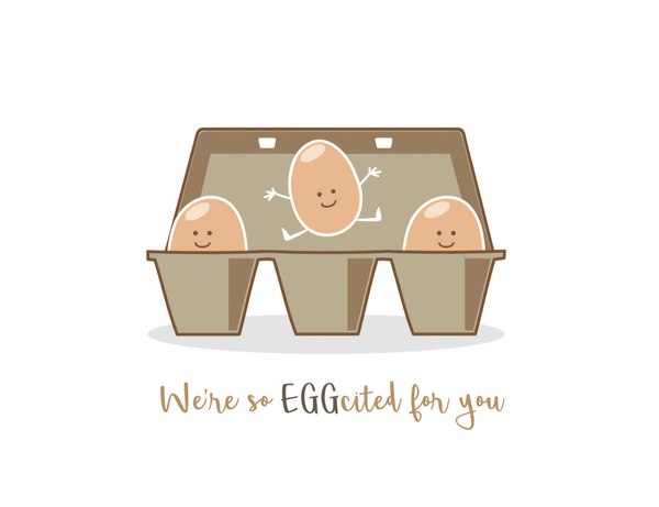 Eggcited for You!