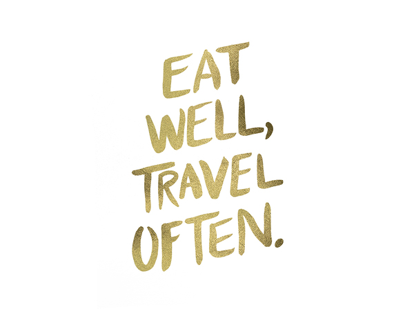 Eat Well, Travel Often.