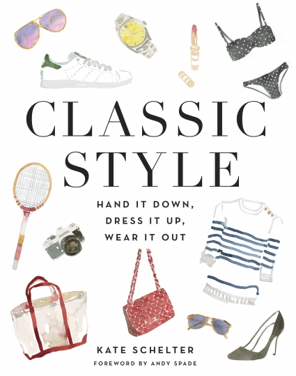 "This cover image released by Grand Central Publishing shows ""Classic Style: Hand it Down, Dress it Up, Wear it Out,"" by Kate Schelter. (Grand Central Publishing via AP)"