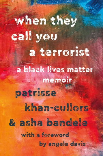 """This cover image released by St. Martin's Press shows """"When They Call You a Terrorist: A Black Lives Matter Memoir,"""" by Patrisse Khan-Cullors and asha bandele, released Jan. 16. (St. Martin's Press via AP)"""