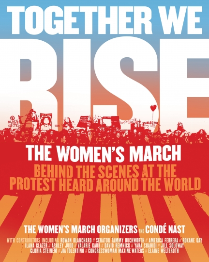 """This image released by Dey Street Books shows, """"Together We Rise: Behind the Scenes at the Protest Heard Around the World,"""" by Women's March Organizers and Conde Nast, released on Jan. 16. (Dey Street via AP)"""