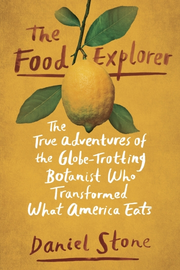 "This image released by Dutton shows ""The Food Explorer: The True Adventures of the Globe-Trotting Botanist Who Transformed What America Eats,"" by Daniel Stone. (Dutton via AP)"
