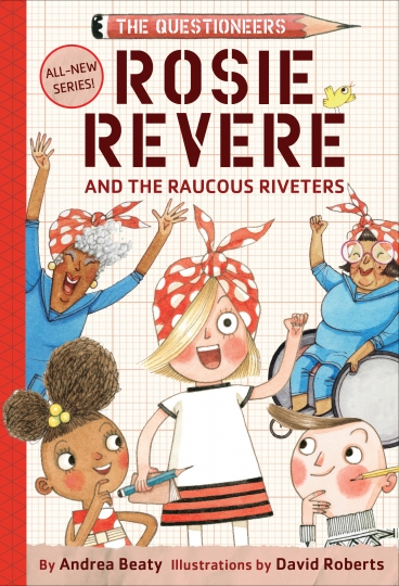 "This cover image released by Abrams Children's Books shows ""Rosie Revere and the Raucous Riveters,"" by Andrea Beaty and with illustrations by David Roberts, which will be released in October. (Abrams Children's Books via AP)"