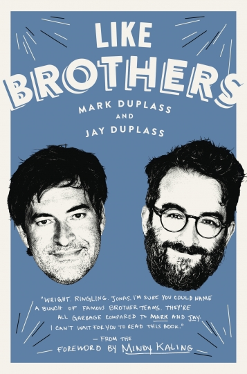 "This cover image released by Ballantine Books shows ""Like Brothers,"" by Mark Duplass and Jay Duplass. (Ballantine Books via AP)"