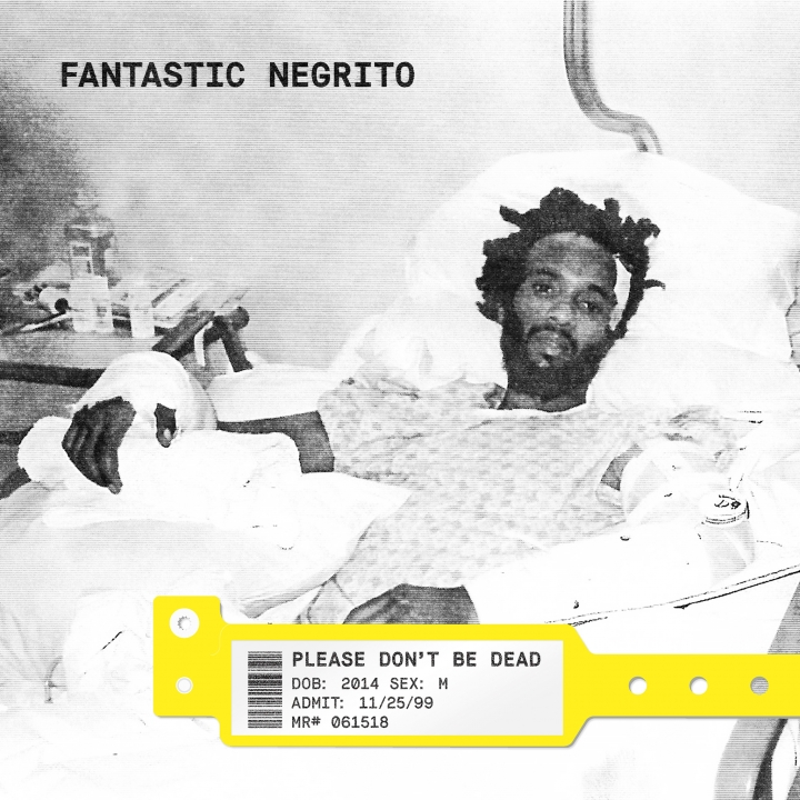 "This cover image released by Blackball Universe/Cooking Vinyl shows ""Please Don't Be Dead,"" a release by Fantastic Negrito. (Blackball Universe/Cooking Vinyl via AP)"