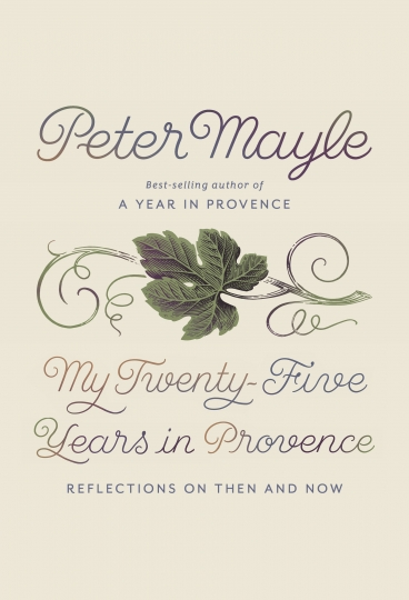 "This image provided by the publisher Alfred A. Knopf shows the cover of ""My Twenty-Five Years in Provence"" by Peter Mayle. This posthumously published collection of essays by Mayle, who died in January, takes readers back to the idyllic, slow-paced world of cafes, sunshine and an Englishman trying to make sense of culture in the south of France that he first explored in his charming 1989 memoir ""A Year in Provence."" (Alfred A. Knopf via AP)"
