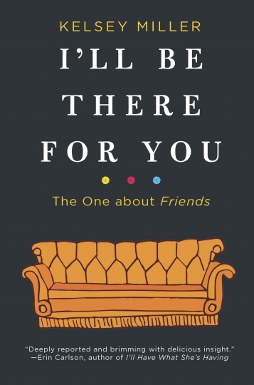 "This cover image released by Hanover Square Press shows ""I'll Be There For You: The One About Friends,"" by Kelsey Miller. (Hanover Square Press via AP)"