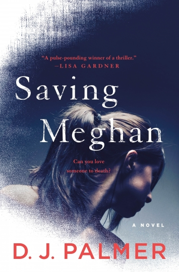 "This cover image released by St. Martin's Press shows ""Saving Meghan,"" a novel by D.J. Palmer. (St. Martin's Press via AP)"