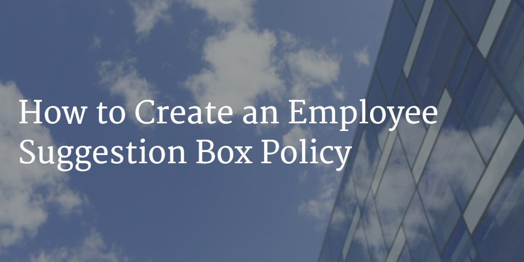 How_to_create_an_employee_suggestion_box_policy_-graphic