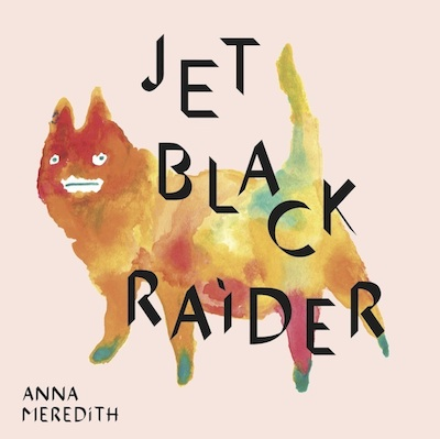 "Emerging talent Anna Meredith releases powerful second EP ""Jet Black Raider"" as special edition vinyl"
