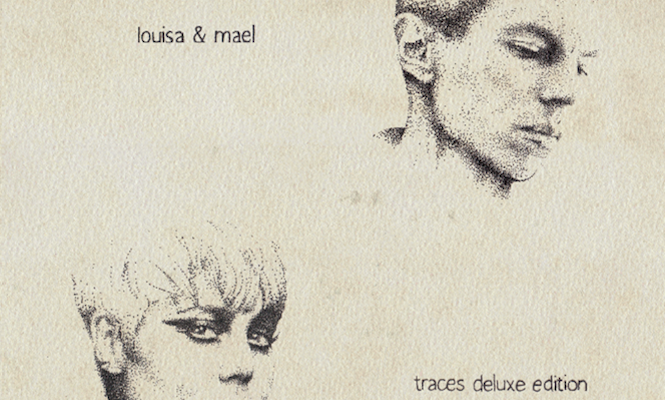 Pre-order Louisahhh!!! &#038; Maelstrom&#8217;s new <em>Traces</em> EP as deluxe limited edition