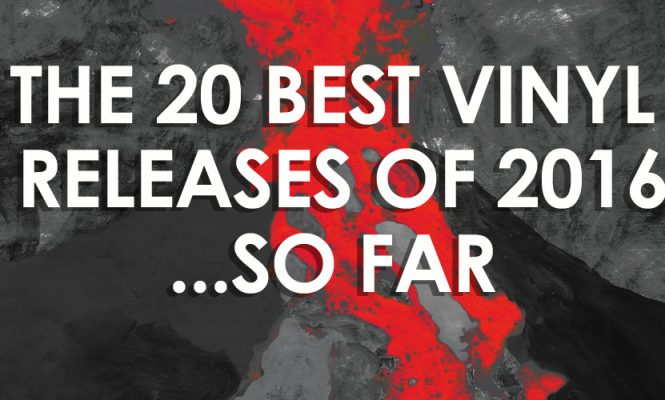 The 20 best vinyl releases of 2016 so far