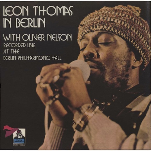 leon thomas and oliver nelson in berlin