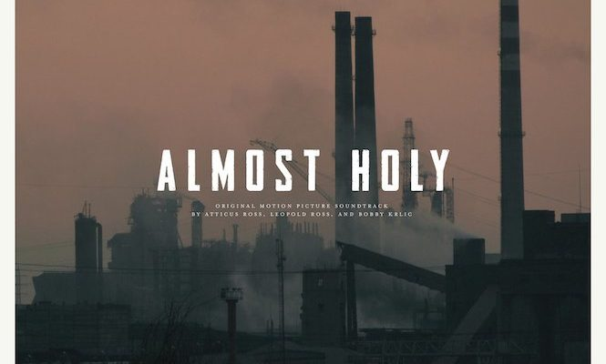 almost-holy-soundtrack-atticus-ross-the-haxan-cloak-sacred-bones