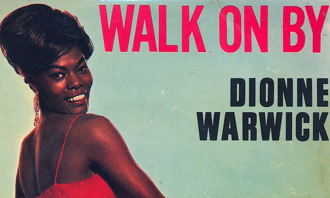 One Track Three Ways Dionne Warwick S Walk On By The