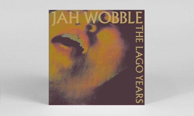 The solo recordings of post-punk legend Jah Wobble collected on double vinyl