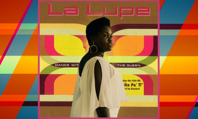 Daymé Arocena on La Lupe&#8217;s <em>Dance With The Queen</em>