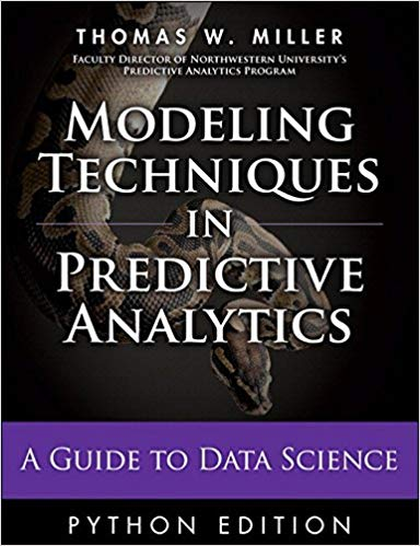 Modeling Techniques in Predictive Analytics with Python and R: A Guide to  Data Science (FT Press Analytics) 1st Edition (PDF Download)
