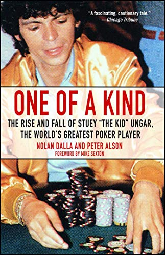 One of a Kind: The Rise and Fall of Stuey ',The Kid', Ungar, The World's  Greatest Poker Player (PDF Download)