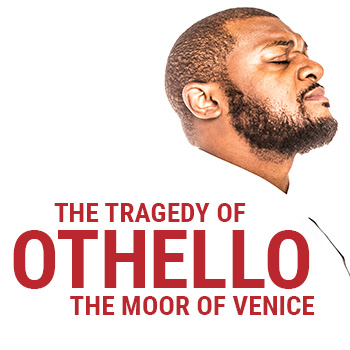The Tragedy of Othello, the Moor of Venice (Regular ticket 2+ viewers)