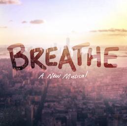 Breathe: A New Musical
