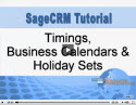 Timings, Business Calendars & Holiday Sets In Sage CRM